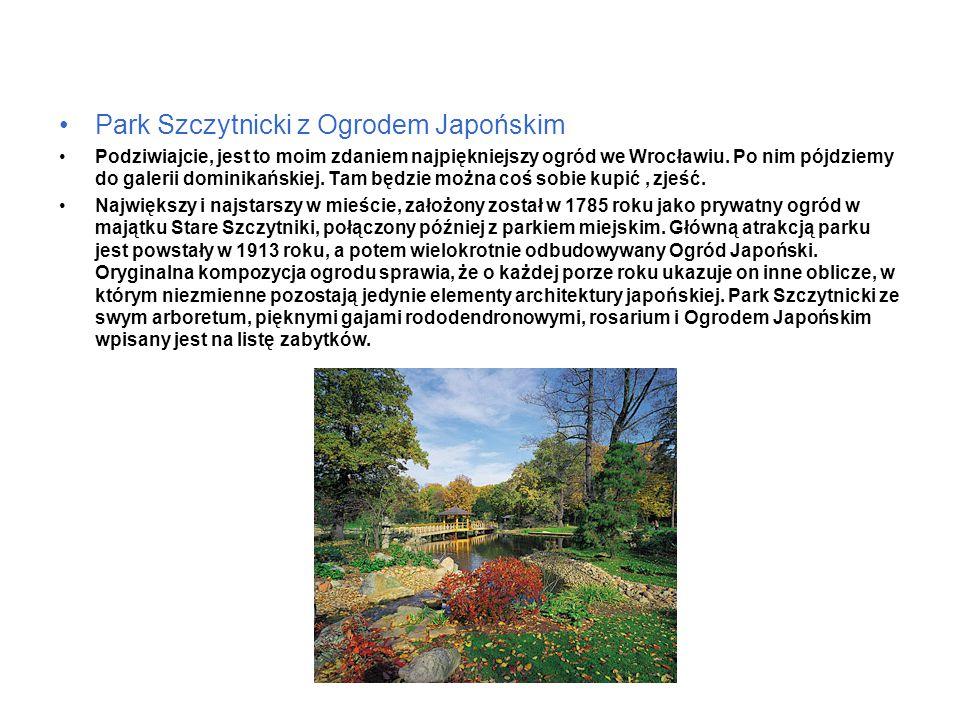Park Szczytnicki z Ogrodem Japońskim Podziwiajcie, jest to moim zdaniem najpiękniejszy ogród we Wrocławiu.
