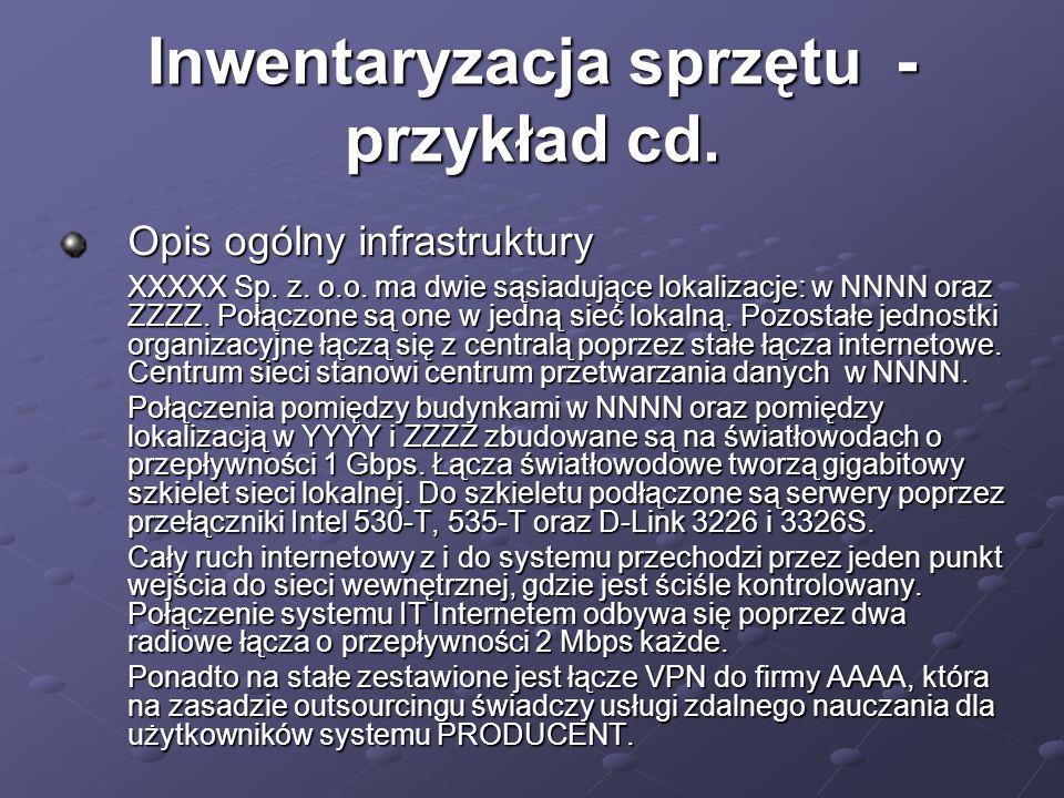 Inwentaryzacja sprzętu - przykład cd. Opis ogólny infrastruktury XXXXX Sp.