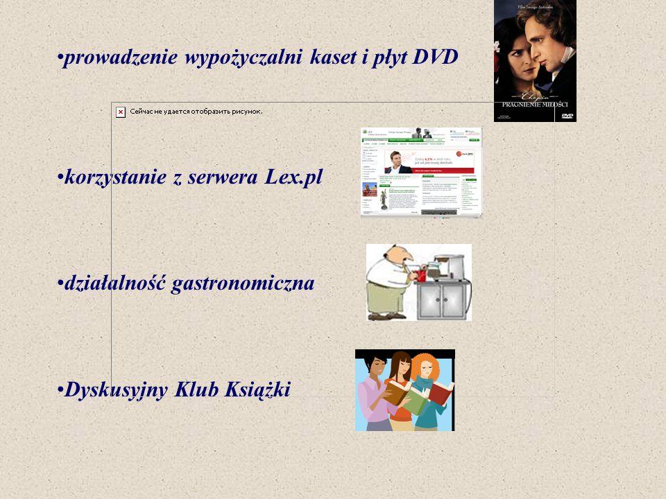 prowadzenie wypożyczalni kaset i płyt DVD korzystanie z serwera Lex.pl działalność gastronomiczna Dyskusyjny Klub Książki