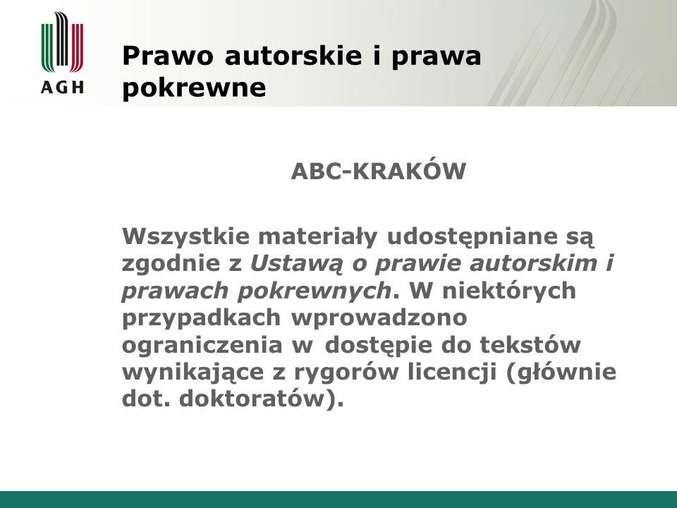 Prawo autorskie i prawa pokrewne ABC-KRAKÓW Wszystkie materiały udostępniane są zgodnie z Ustawą o prawie autorskim i prawach pokrewnych.
