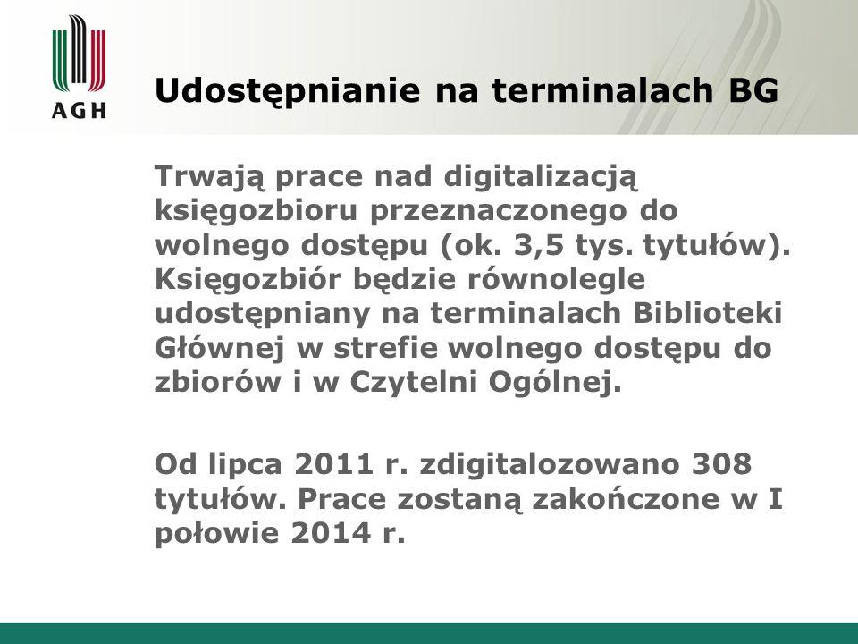 Udostępnianie na terminalach BG Trwają prace nad digitalizacją księgozbioru przeznaczonego do wolnego dostępu (ok.