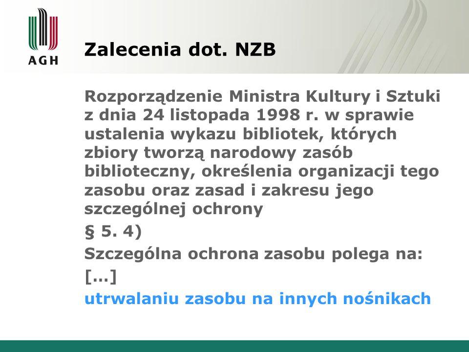 Zalecenia dot. NZB Rozporządzenie Ministra Kultury i Sztuki z dnia 24 listopada 1998 r.