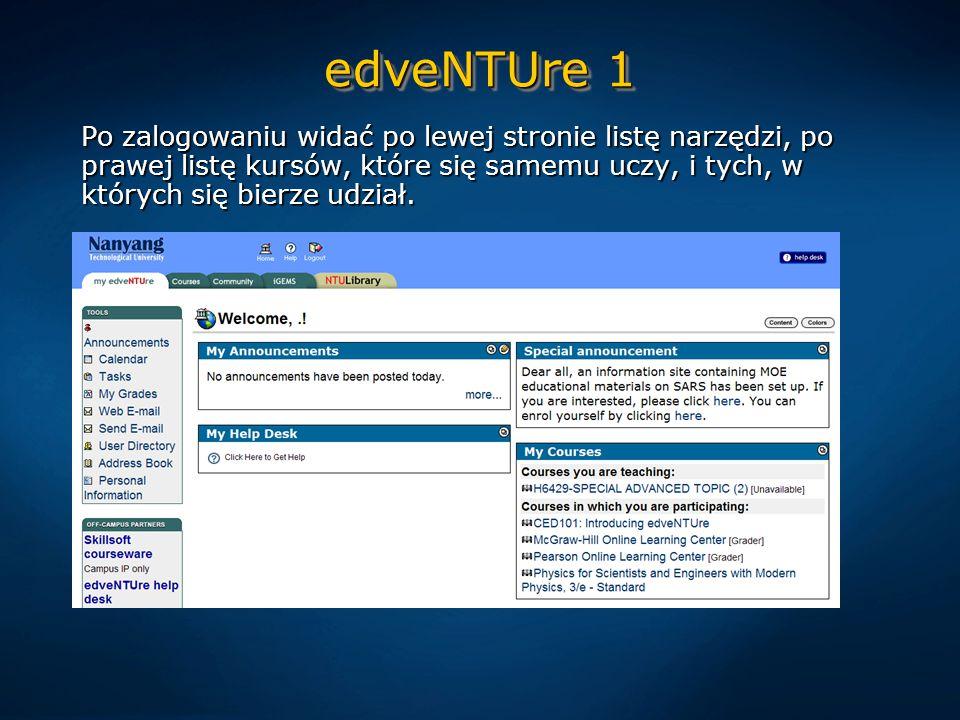 edveNTUre 1 Po zalogowaniu widać po lewej stronie listę narzędzi, po prawej listę kursów, które się samemu uczy, i tych, w których się bierze udział.
