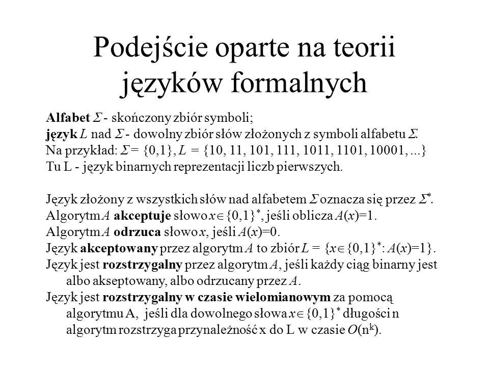Podejście oparte na teorii języków formalnych Alfabet  - skończony zbiór symboli; język L nad  - dowolny zbiór słów złożonych z symboli alfabetu .