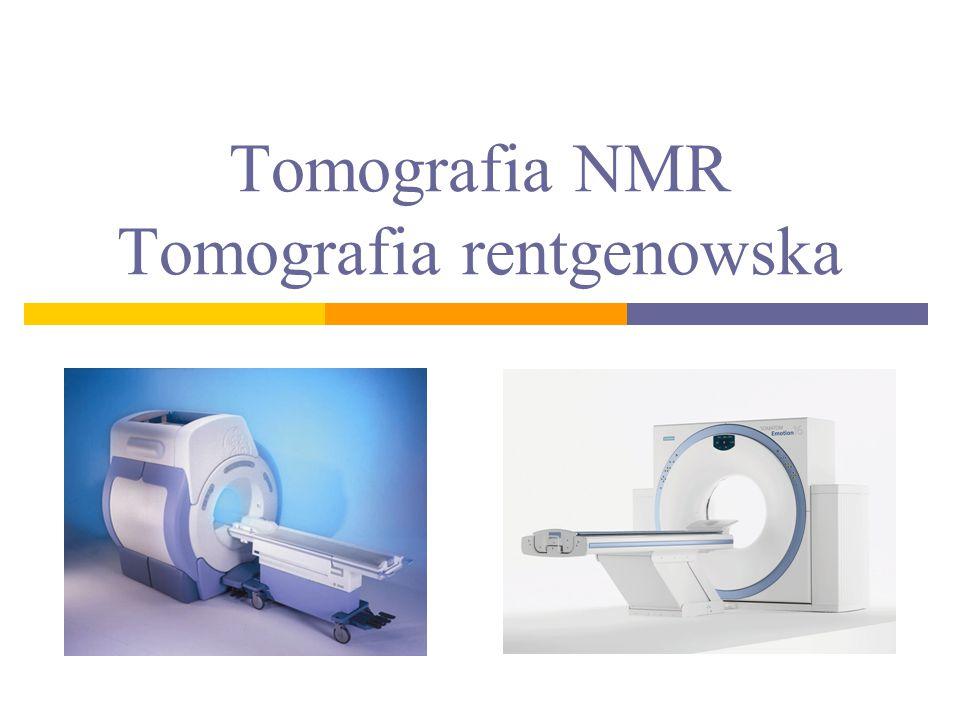 Plan  Tomografia NMR Wprowadzenie Podstawy teoretyczne – rezonans magnetyczny Tomograf Zasada obrazowania Przykłady Przeciwwskazania  Tomografia rentgenowska Wprowadzenie Promieniowanie rentgenowskie Tomograf Rekonstrukcja obrazu Przykłady Przeciwwskazania  Zadania