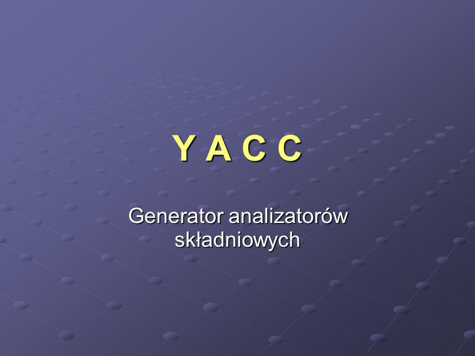 Y A C C Generator analizatorów składniowych