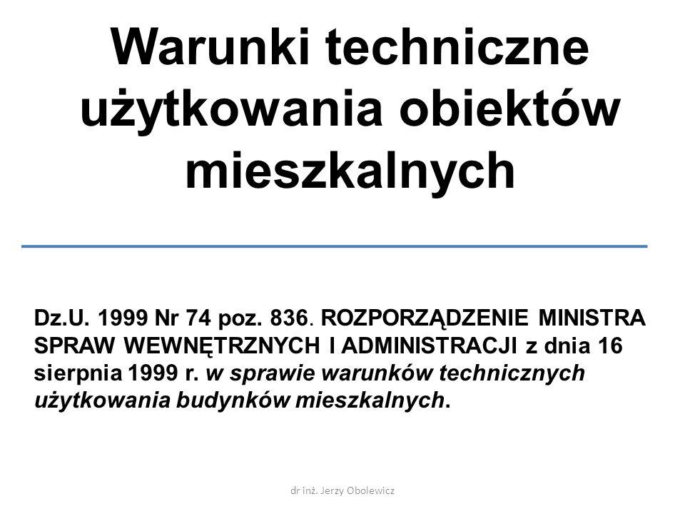 Warunki techniczne użytkowania obiektów mieszkalnych Dz.U. 1999 Nr 74 poz. 836. ROZPORZĄDZENIE MINISTRA SPRAW WEWNĘTRZNYCH I ADMINISTRACJI z dnia 16 s