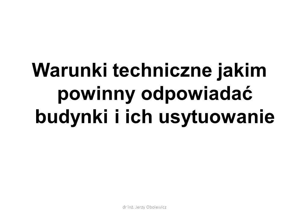 Warunki techniczne jakim powinny odpowiadać budynki i ich usytuowanie dr inż. Jerzy Obolewicz