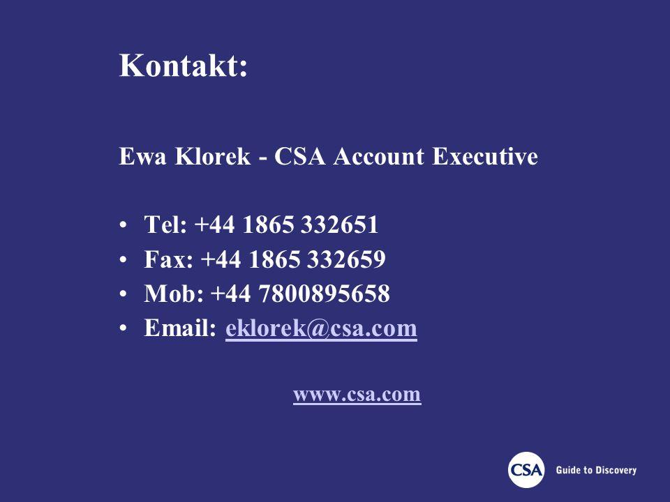 Kontakt: Ewa Klorek - CSA Account Executive Tel: +44 1865 332651 Fax: +44 1865 332659 Mob: +44 7800895658 Email: eklorek@csa.comeklorek@csa.com www.csa.com