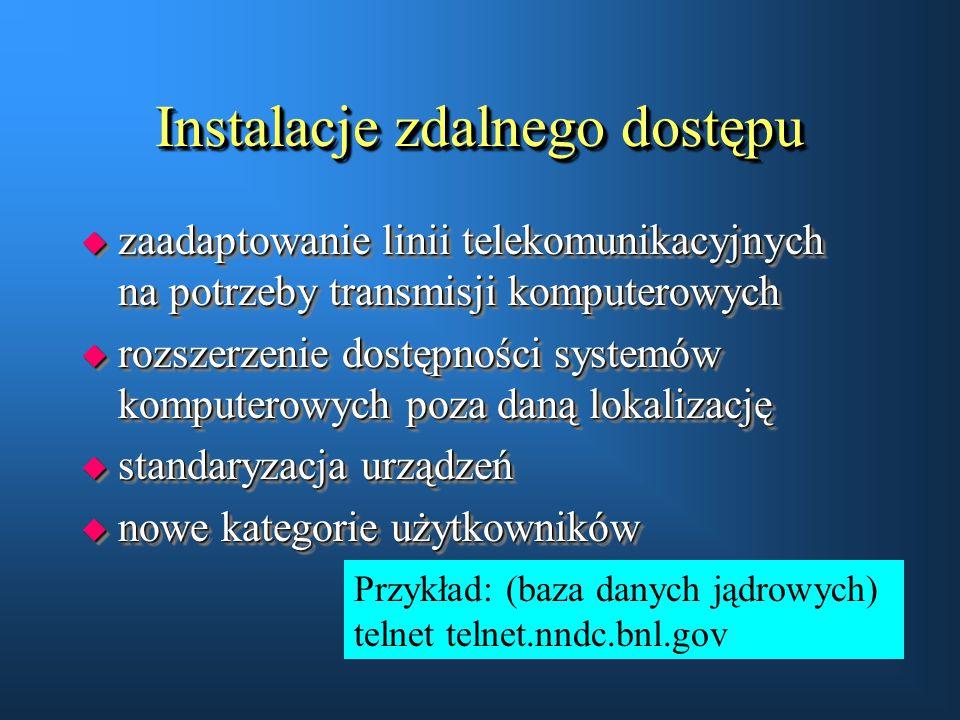 Instalacje zdalnego dostępu u zaadaptowanie linii telekomunikacyjnych na potrzeby transmisji komputerowych u rozszerzenie dostępności systemów kompute