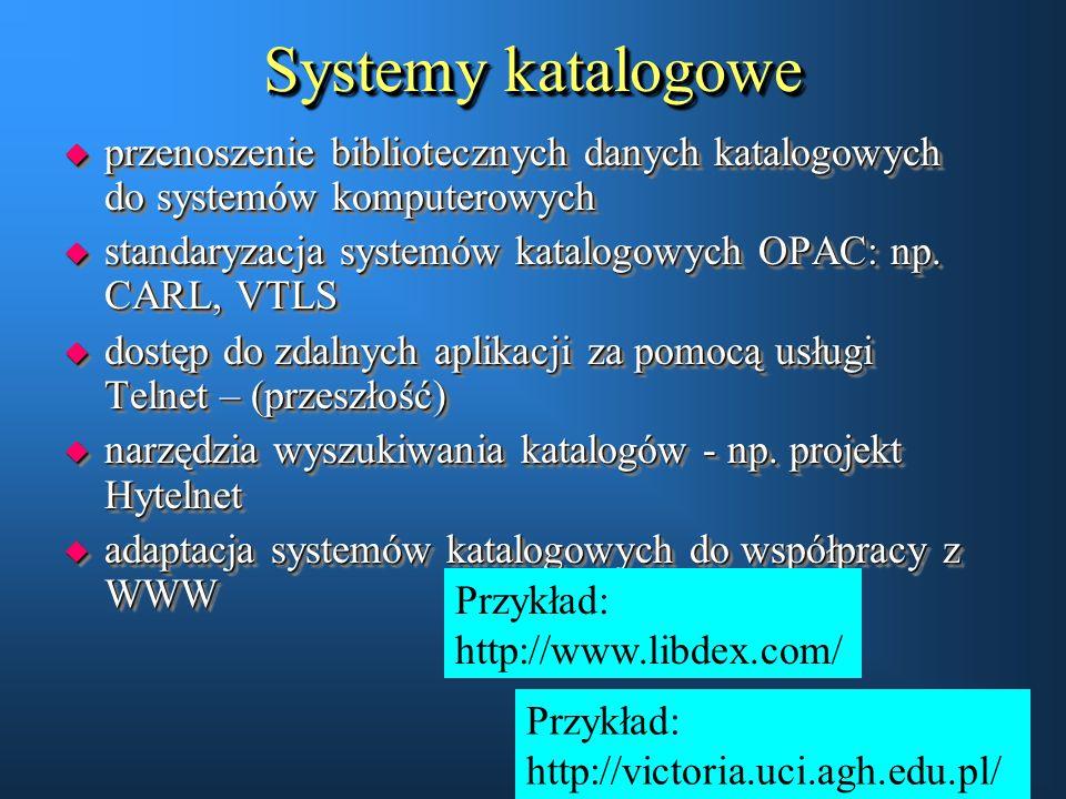 Systemy katalogowe u przenoszenie bibliotecznych danych katalogowych do systemów komputerowych u standaryzacja systemów katalogowych OPAC: np. CARL, V