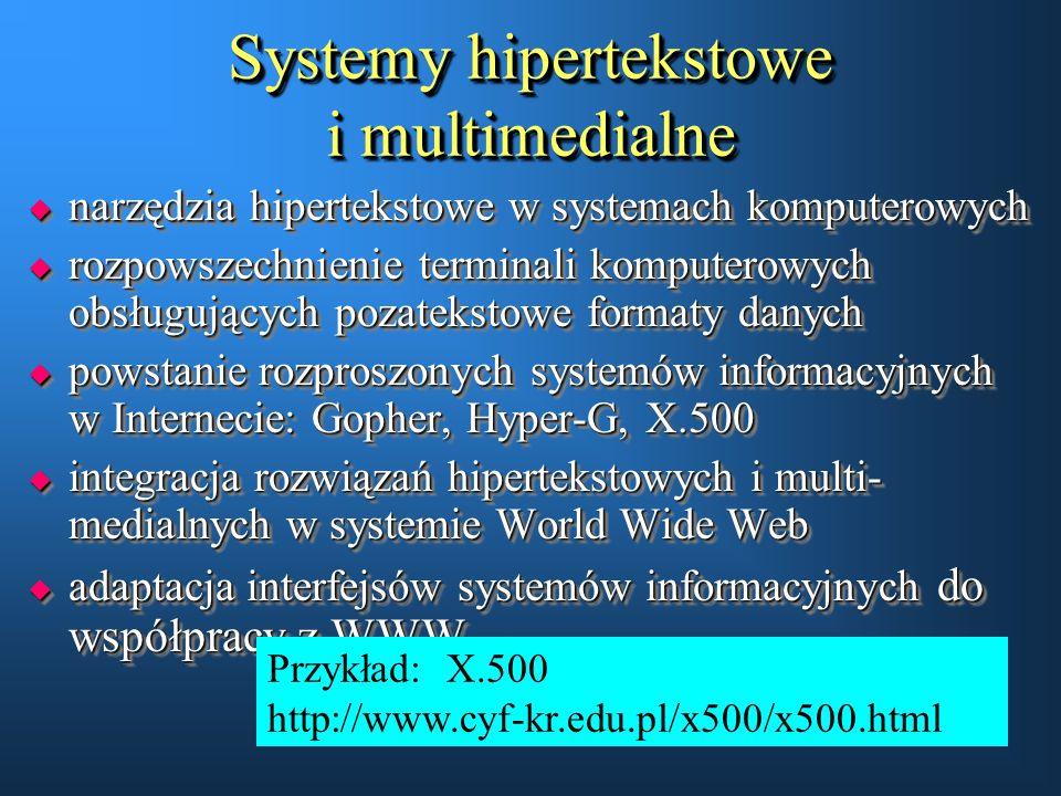 Systemy hipertekstowe i multimedialne u narzędzia hipertekstowe w systemach komputerowych u rozpowszechnienie terminali komputerowych obsługujących po