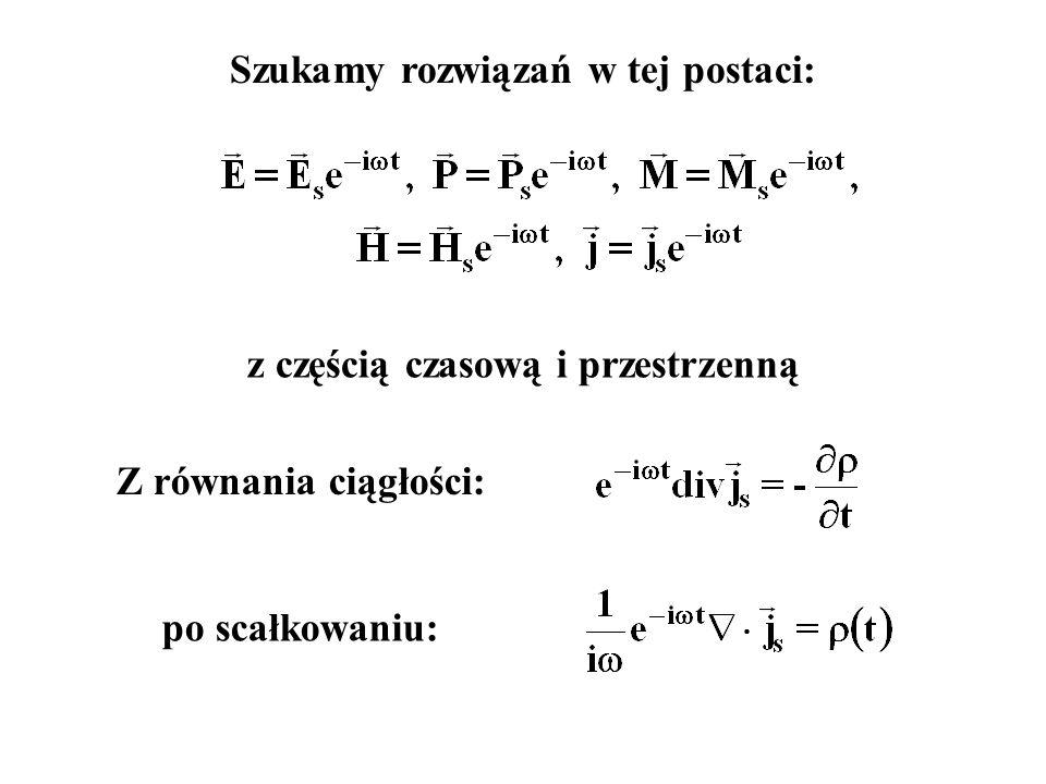 Z równania ciągłości: Szukamy rozwiązań w tej postaci: z częścią czasową i przestrzenną po scałkowaniu: