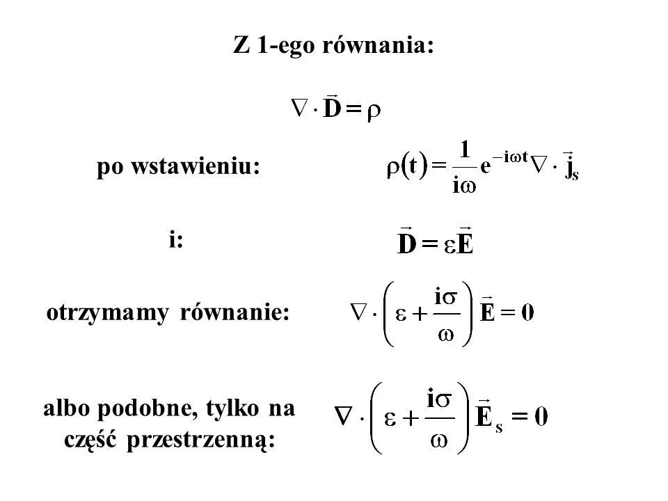 i: Z 1-ego równania: po wstawieniu: otrzymamy równanie: albo podobne, tylko na część przestrzenną: