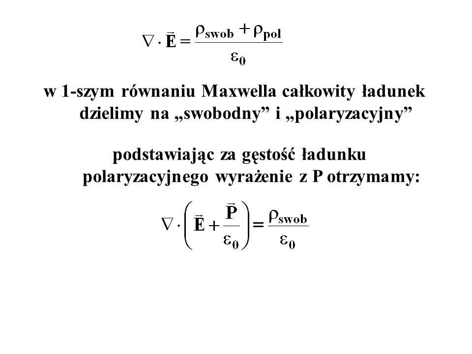 podstawiając za gęstość ładunku polaryzacyjnego wyrażenie z P otrzymamy: