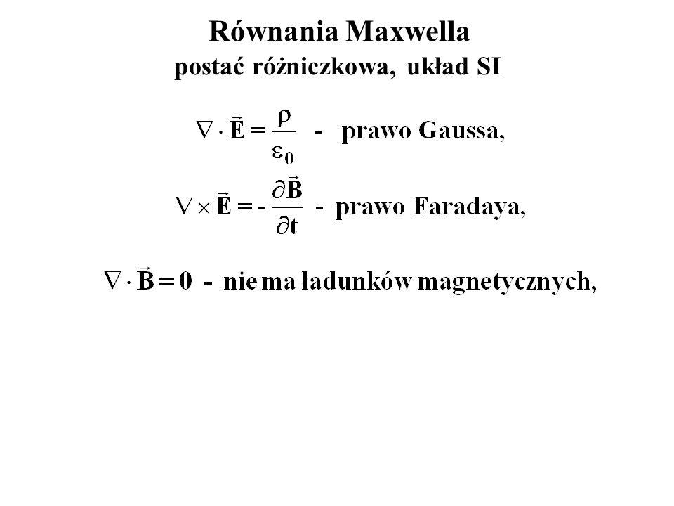 Równania Maxwella postać różniczkowa, układ SI