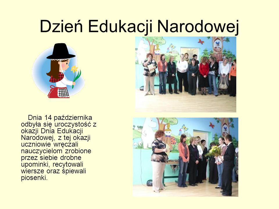 Dzień Edukacji Narodowej Dnia 14 października odbyła się uroczystość z okazji Dnia Edukacji Narodowej, z tej okazji uczniowie wręczali nauczycielom zrobione przez siebie drobne upominki, recytowali wiersze oraz śpiewali piosenki.