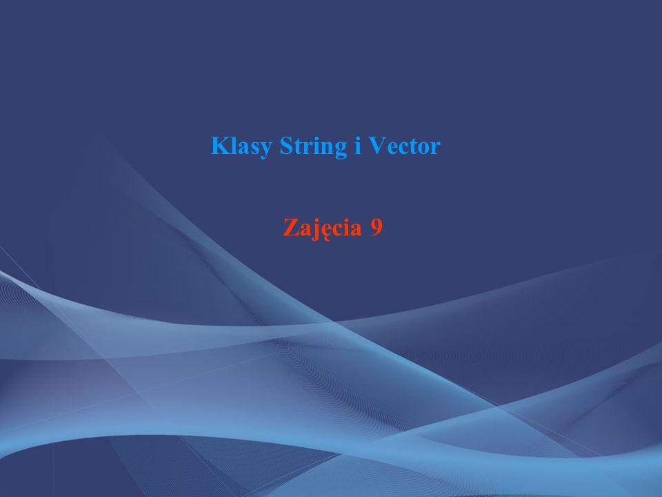 Klasy String i Vector Zajęcia 9