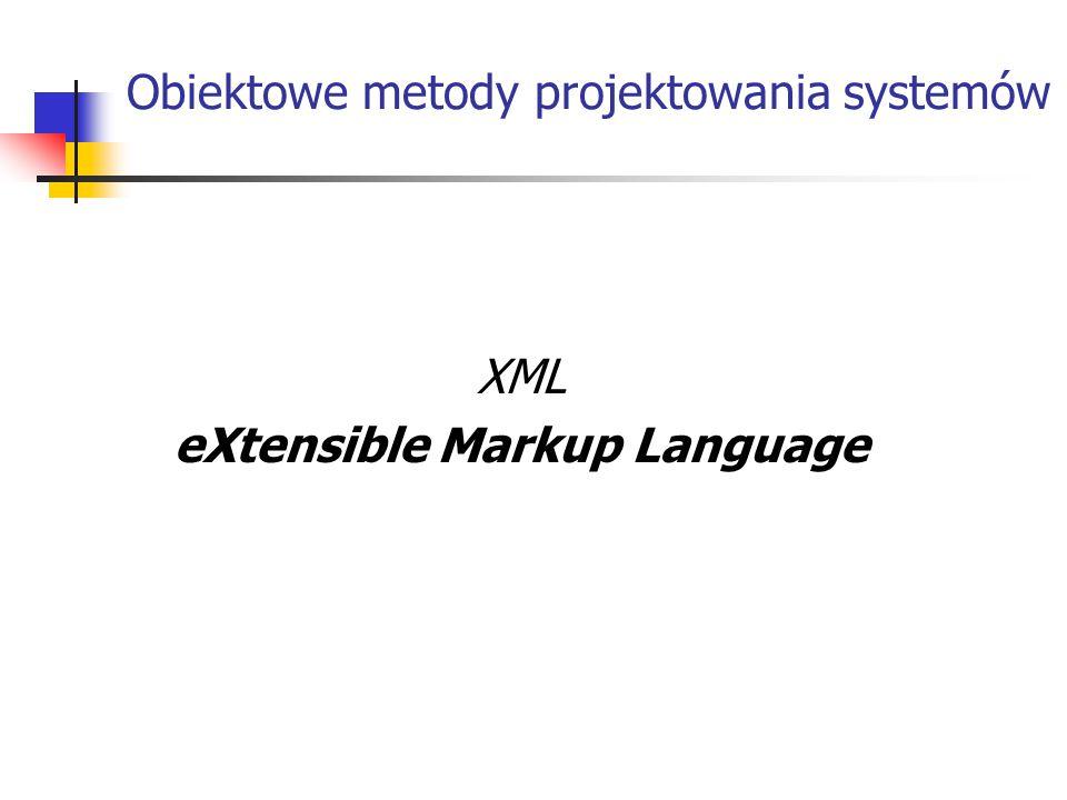 Wstęp: XML XML – eXtensible Markup Language Stworzony aby opisać dane - Zapewnia informacje strukturalne i semantyczne - Rozszerzalny Zrozumiały dla ludzi, łatwo przetwarzalny dla komputera Niezależny od Software i Hardware Otwarty i ustandaryzowany przez W3C Idealny dla wymiany danych