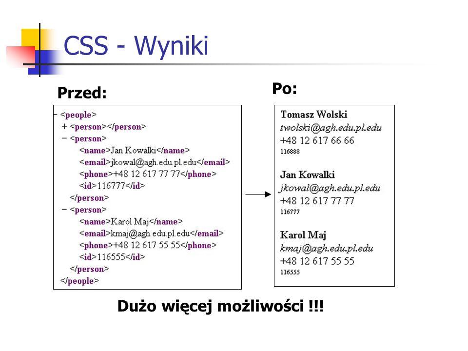 CSS - Wyniki Przed: Po: Dużo więcej możliwości !!!