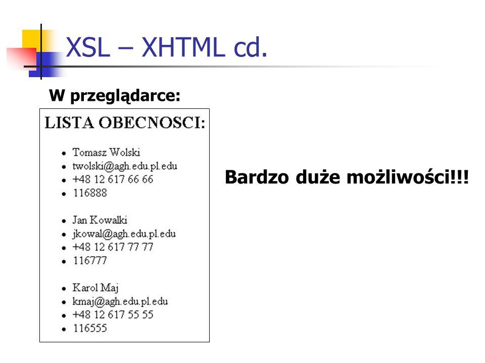 XSL – XHTML cd. W przeglądarce: Bardzo duże możliwości!!!