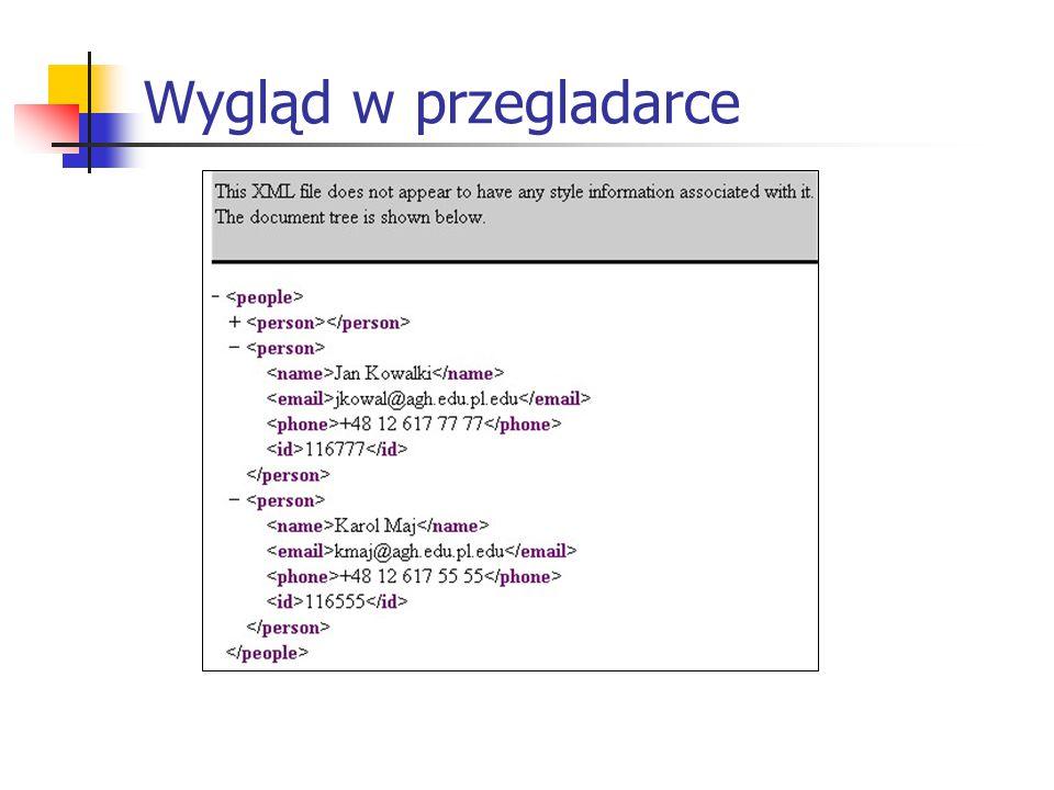 XML – zasady Nazwy znaczników: - wewnątrz wszystkie znaki - pierwsza litera, cyfra lub '_' - BRAK białych znaków Przykłady: Ale też: Znaczniki nie mogą się przeplatać.