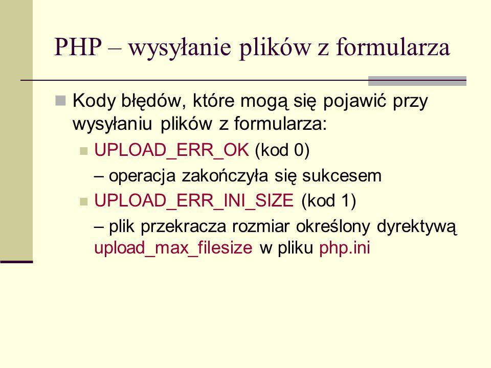 PHP – wysyłanie plików z formularza Kody błędów...