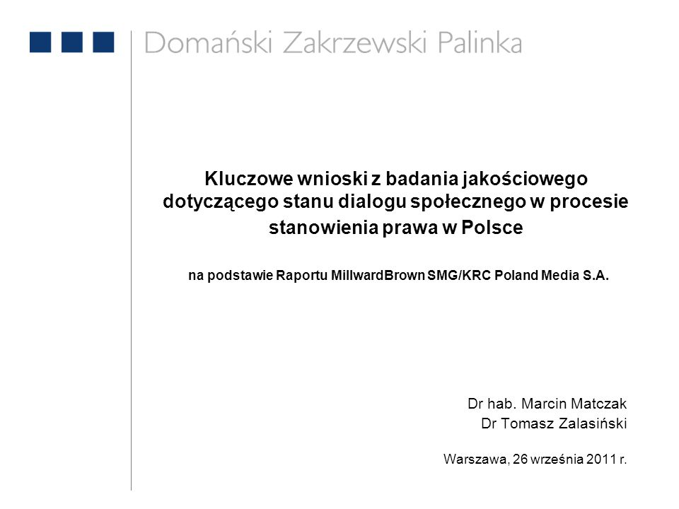 Kluczowe wnioski z badania jakościowego dotyczącego stanu dialogu społecznego w procesie stanowienia prawa w Polsce na podstawie Raportu MillwardBrown SMG/KRC Poland Media S.A.