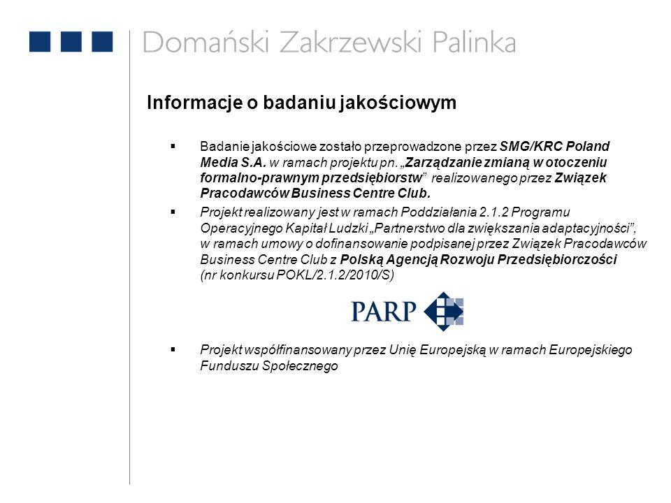 """Informacje o badaniu jakościowym  Badanie jakościowe zostało przeprowadzone przez SMG/KRC Poland Media S.A. w ramach projektu pn. """"Zarządzanie zmianą"""
