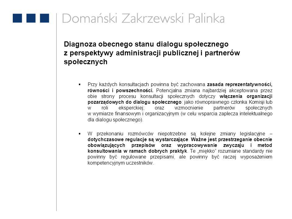 Diagnoza obecnego stanu dialogu społecznego z perspektywy administracji publicznej i partnerów społecznych  Przy każdych konsultacjach powinna być za