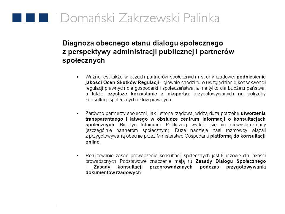 Diagnoza obecnego stanu dialogu społecznego z perspektywy administracji publicznej i partnerów społecznych  Ważne jest także w oczach partnerów społe