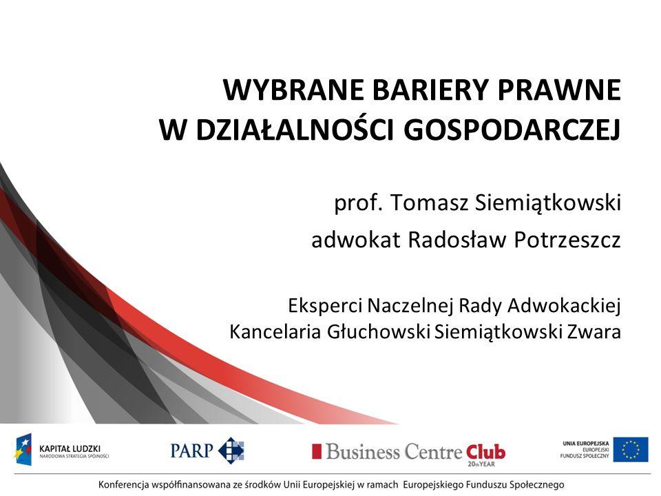 WYBRANE BARIERY PRAWNE W DZIAŁALNOŚCI GOSPODARCZEJ prof.