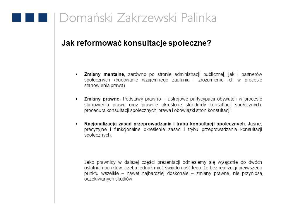 Jak reformować konsultacje społeczne?  Zmiany mentalne, zarówno po stronie administracji publicznej, jak i partnerów społecznych (budowanie wzajemneg