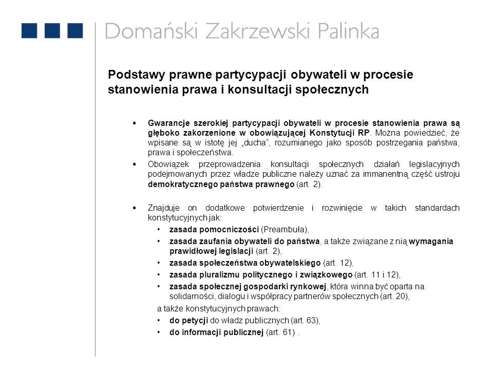 Podstawy prawne partycypacji obywateli w procesie stanowienia prawa i konsultacji społecznych  Gwarancje szerokiej partycypacji obywateli w procesie