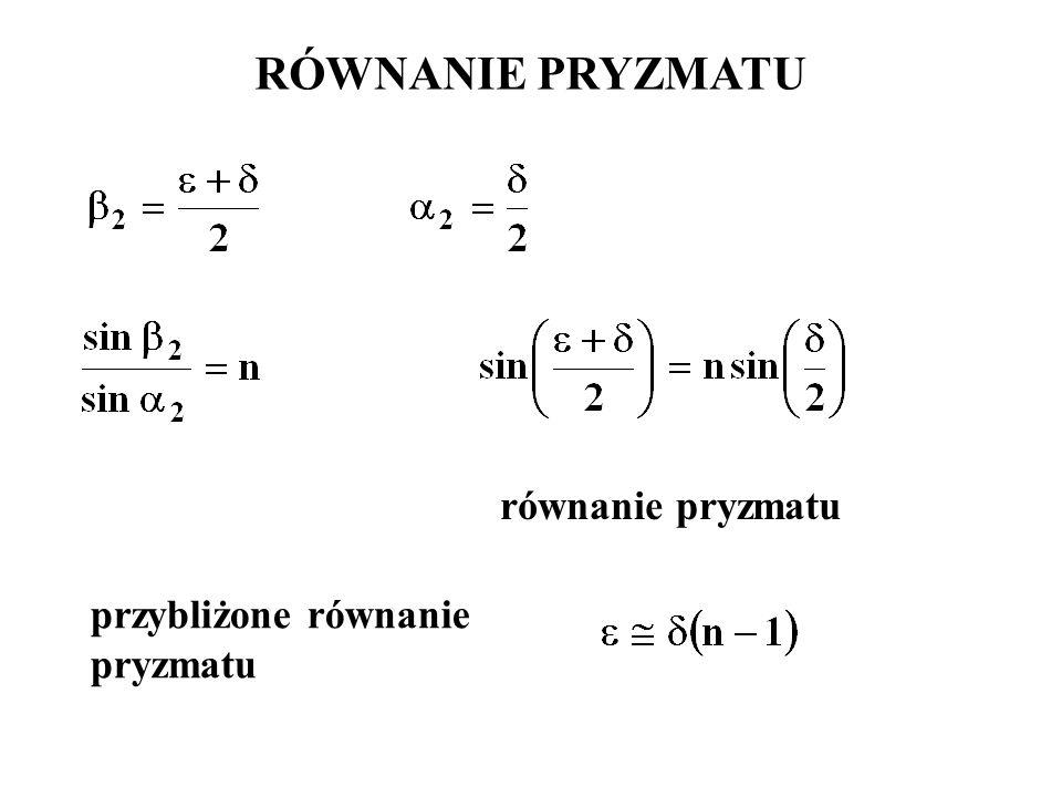 RÓWNANIE PRYZMATU równanie pryzmatu przybliżone równanie pryzmatu
