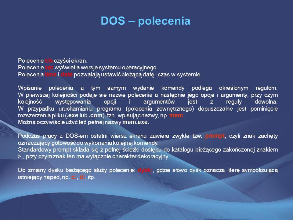 DOS – polecenia Za pomocą polecenia ren lub rename możemy zmieniać nazwę pliku lub katalogu.