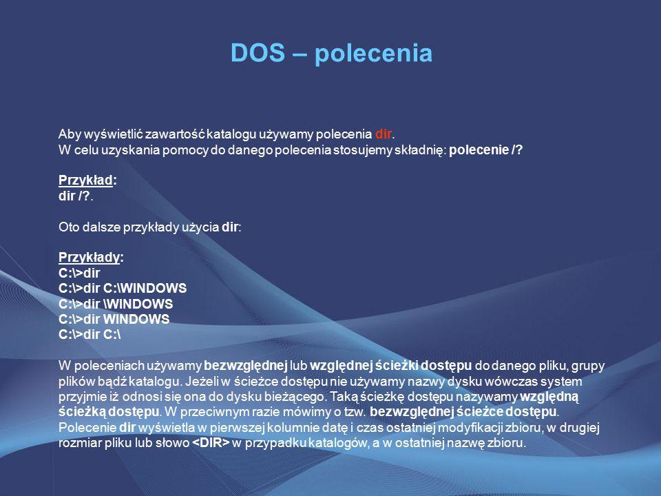 DOS – polecenia W systemie DOS, jak i wielu innych systemach, każdy program dysponuje standardowym strumieniem wejściowym i wyjściowym, z których pobiera i na które wysyła dane.