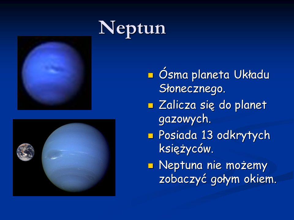 Neptun Ósma planeta Układu Słonecznego. Ósma planeta Układu Słonecznego. Zalicza się do planet gazowych. Zalicza się do planet gazowych. Posiada 13 od