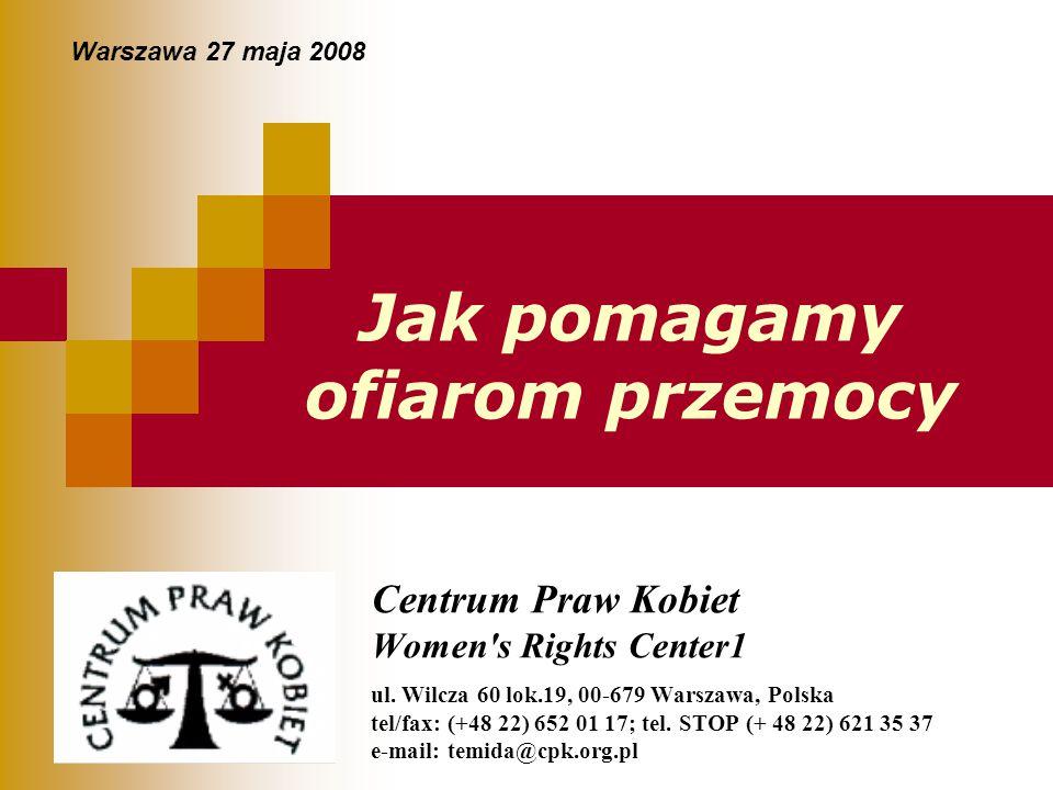 Centrum Praw Kobiet Women's Rights Center1 ul. Wilcza 60 lok.19, 00-679 Warszawa, Polska tel/fax: (+48 22) 652 01 17; tel. STOP (+ 48 22) 621 35 37 e-