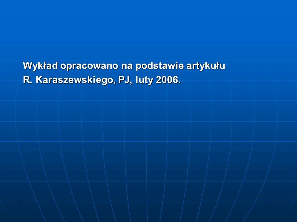 Wykład opracowano na podstawie artykułu R. Karaszewskiego, PJ, luty 2006.