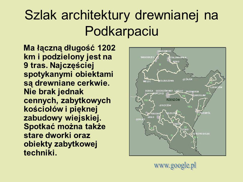 Szlak architektury drewnianej na Podkarpaciu Ma łączną długość 1202 km i podzielony jest na 9 tras. Najczęściej spotykanymi obiektami są drewniane cer
