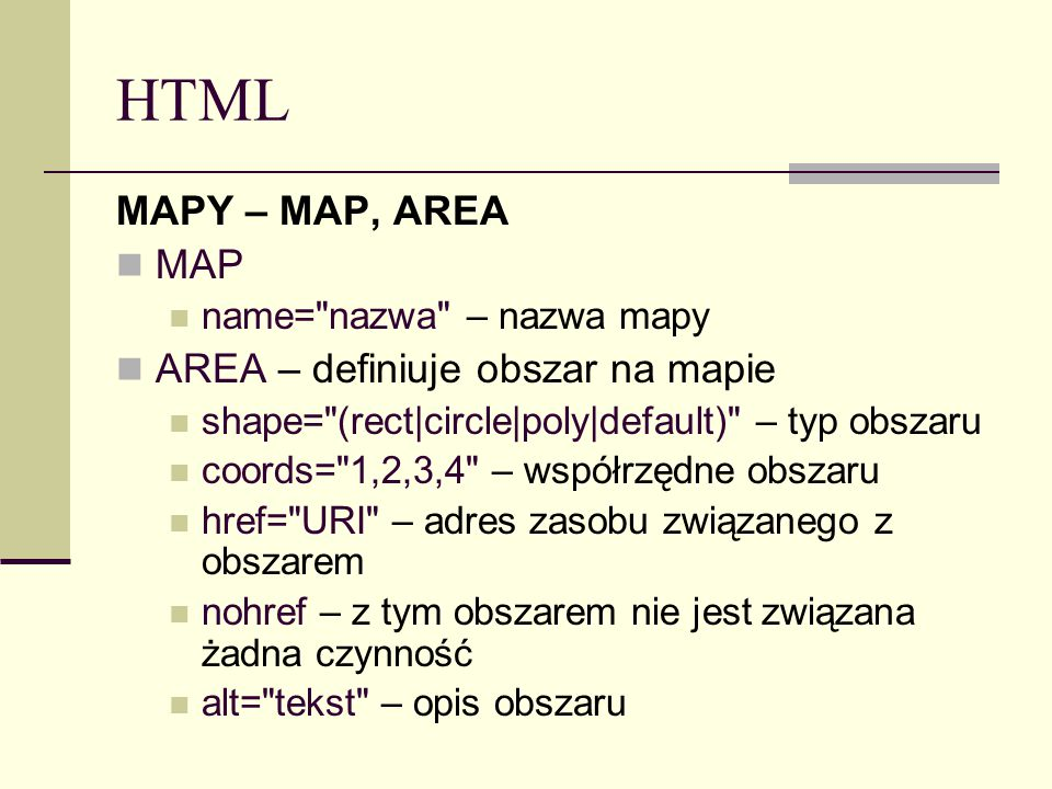 HTML MAPY – MAP, AREA MAP name=