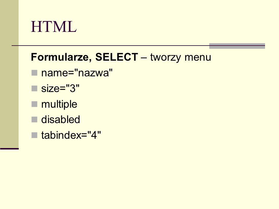 HTML Formularze, SELECT – tworzy menu name=