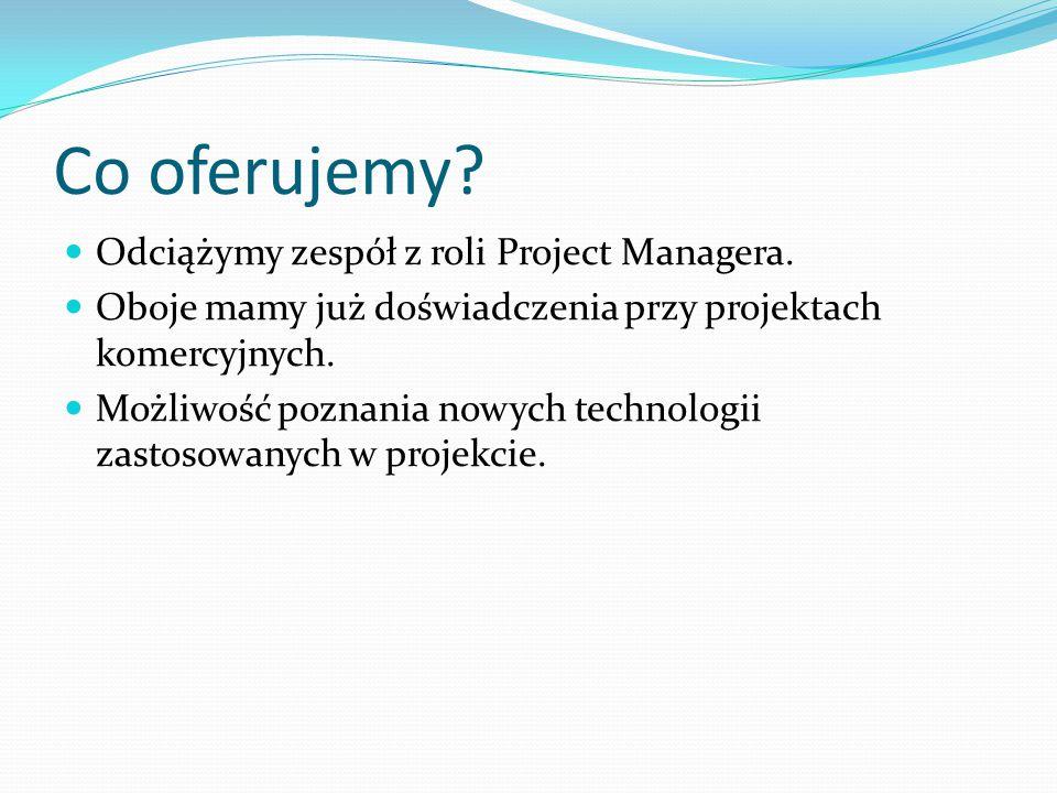 Co oferujemy.Odciążymy zespół z roli Project Managera.