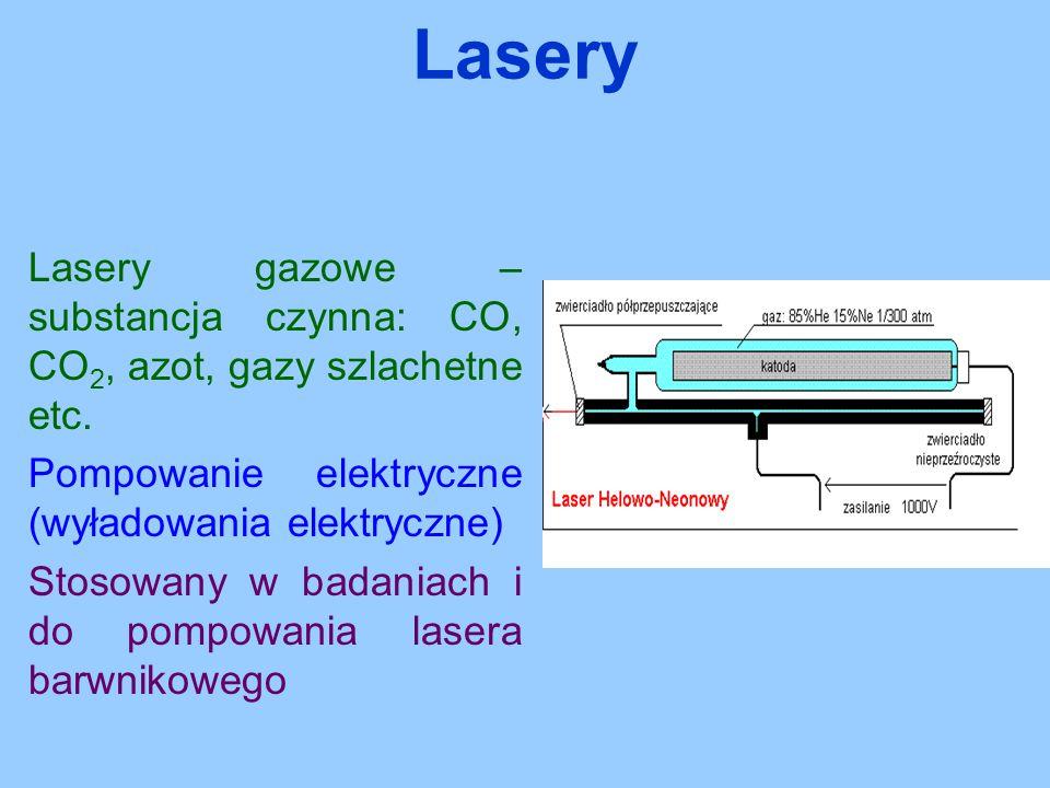 Lasery gazowe – substancja czynna: CO, CO 2, azot, gazy szlachetne etc. Pompowanie elektryczne (wyładowania elektryczne) Stosowany w badaniach i do po