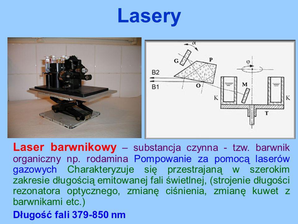 Laser barwnikowy – substancja czynna - tzw. barwnik organiczny np. rodamina Pompowanie za pomocą laserów gazowych Charakteryzuje się przestrajaną w sz