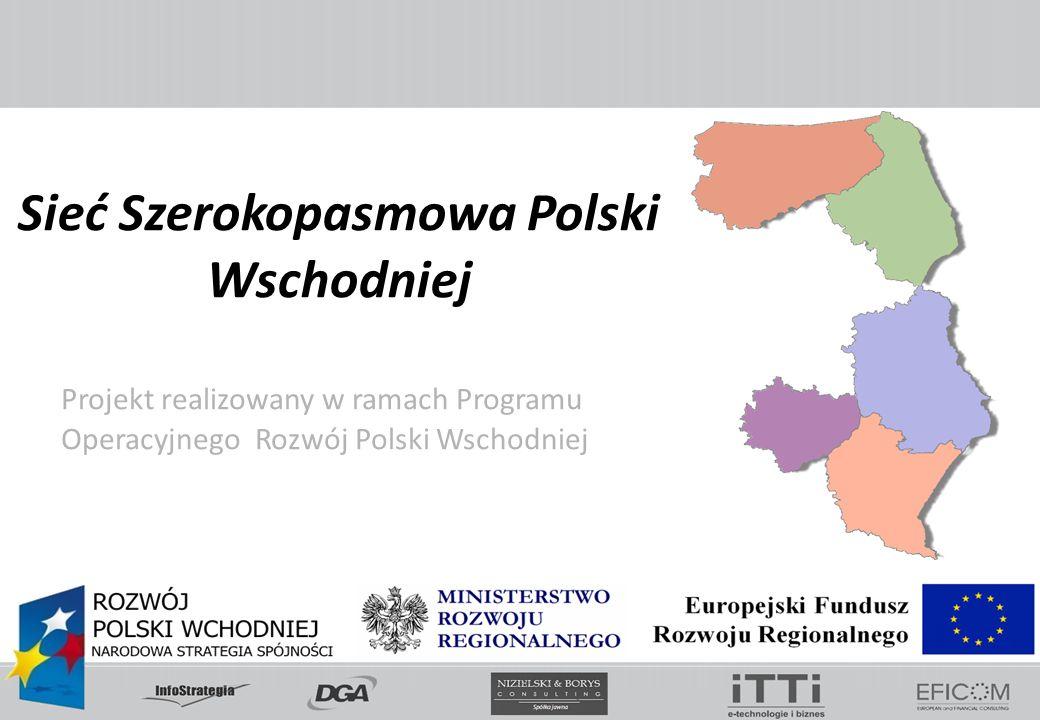 Projekt realizowany w ramach Programu Operacyjnego Rozwój Polski Wschodniej Sieć Szerokopasmowa Polski Wschodniej