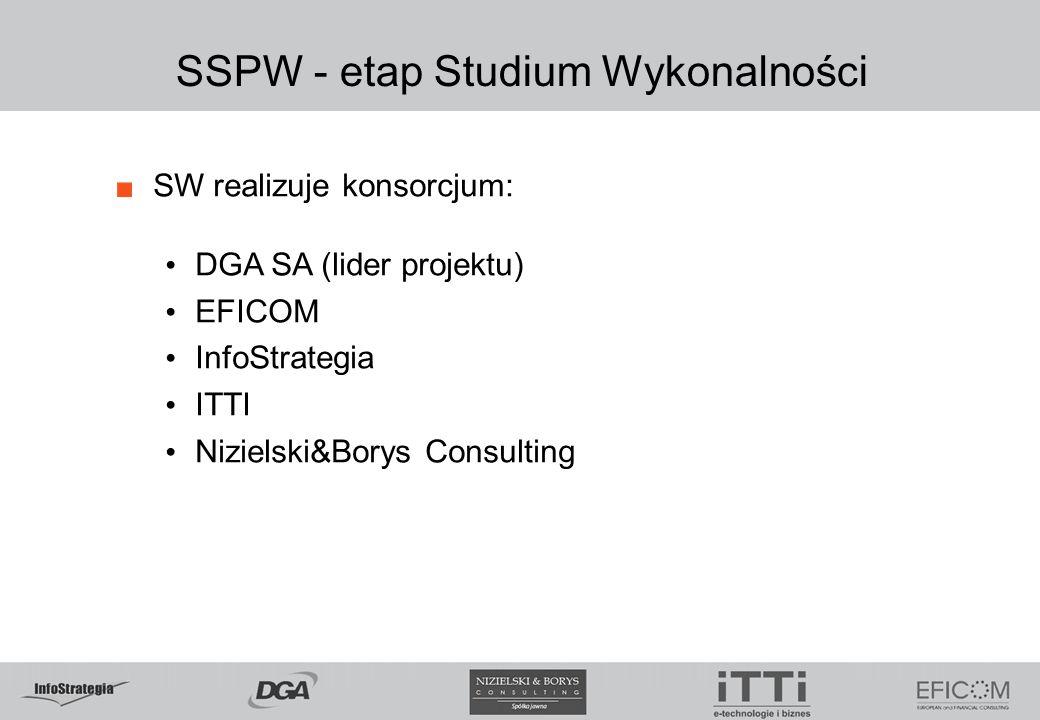 SSPW - etap Studium Wykonalności SW realizuje konsorcjum: DGA SA (lider projektu) EFICOM InfoStrategia ITTI Nizielski&Borys Consulting