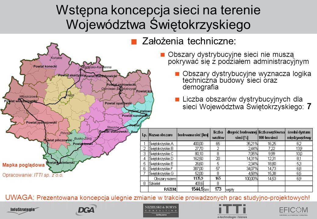 Wstępna koncepcja sieci na terenie Województwa Świętokrzyskiego UWAGA: Prezentowana koncepcja ulegnie zmianie w trakcie prowadzonych prac studyjno-pro