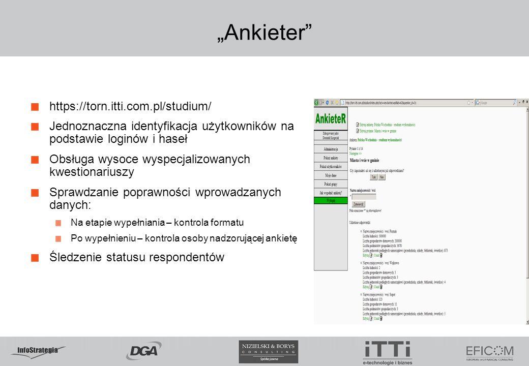 """""""Ankieter"""" https://torn.itti.com.pl/studium/ Jednoznaczna identyfikacja użytkowników na podstawie loginów i haseł Obsługa wysoce wyspecjalizowanych kw"""